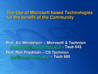 The Use of Microsoft based Technologies for the benefit of the Community