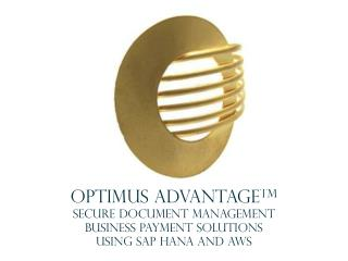 Optimus Advantage TM Secure Document Management Business  Payment  Solutions using SAP HANA and AWS