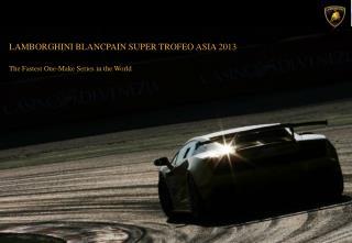 LAMBORGHINI BLANCPAIN SUPER TROFEO ASIA  2013
