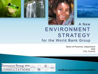 A New  ENVIRONMENT STRATEGY  for the World Bank Group