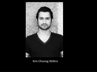 Kim  Choong Wilkns