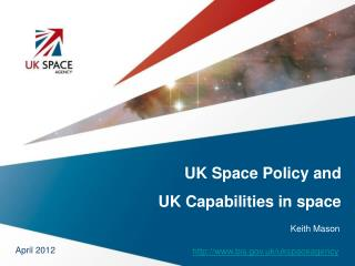 UK Space Policy and  UK Capabilities in space
