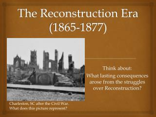 The Reconstruction Era (1865-1877)