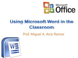 Using Microsoft Word in the Classroom
