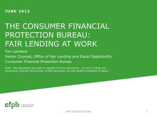THE CONSUMER FINANCIAL PROTECTION BUREAU: FAIR LENDING AT WORK