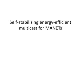 Self-stabilizing  energy-efficient  multicast for MANETs