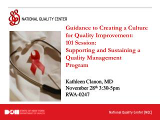 Guidance to Creating a Culture  for Quality Improvement:  101 Session: Supporting and Sustaining a Quality Management