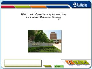Welcome to CyberSecurity Annual User Awareness  Refresher Training