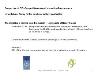 Perspective of CIP « Competitiveness  and Innovation Programme » Living  Labs  of Nancy for  his Incubator activity  ap