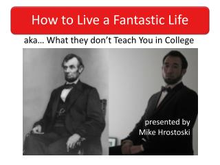 aka� What they don�t Teach You in College