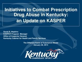 Initiatives to Combat Prescription Drug Abuse in Kentucky: a n Update on KASPER