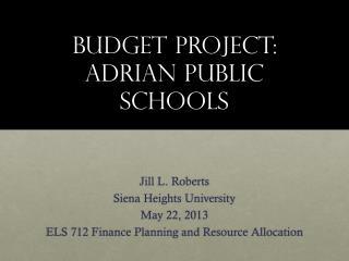 Budget Project: Adrian Public Schools