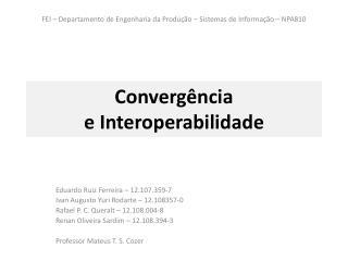 Convergência e  Interoperabilidade
