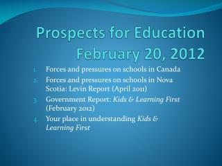 Prospects for Education February 20, 2012