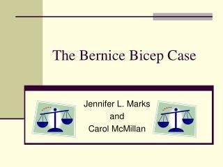 the bernice bicep case