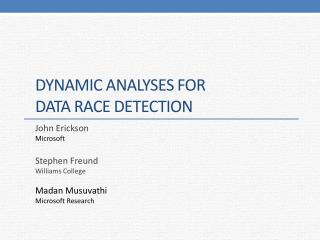 Dynamic Analyses for  Data  Race Detection
