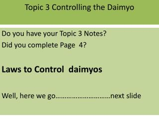 Topic  3 Controlling the Daimyo