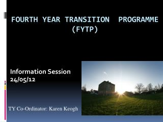 Fourth Year Transition  Programme (FYTP)