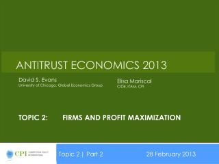 Topic 2:	firms and profit maximization