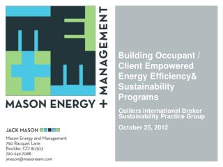 Building Occupant / Client Empowered Energy Efficiency& Sustainability Programs