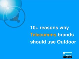 10+ reasons why  Telecomms  brands should use Outdoor