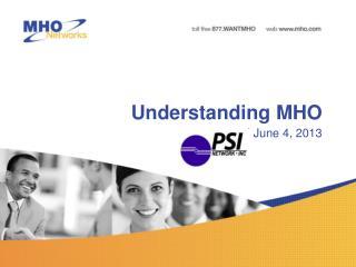 Understanding MHO