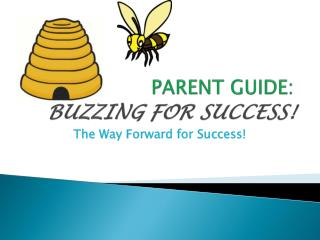 PARENT GUIDE: BUZZING FOR SUCCESS!