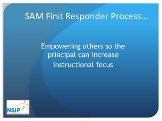 SAM First Responder Process…