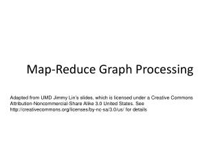 Map-Reduce Graph Processing