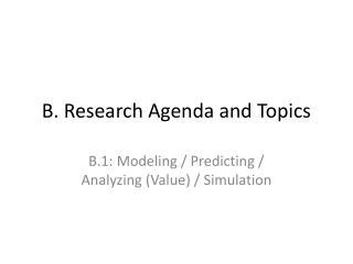 B. Research Agenda and Topics