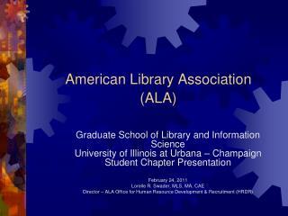 American Library Association                     (ALA)