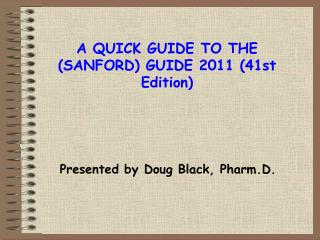 A QUICK GUIDE  TO THE (SANFORD)  GUIDE 2011  (41st Edition)