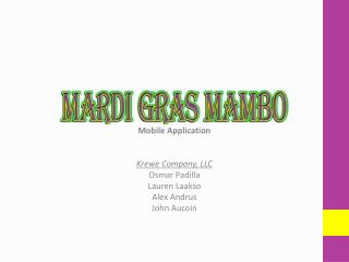 Mobile  Application Krewe  Company, LLC Osmar Padilla Lauren  Laakso Alex Andrus John  Aucoin