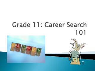 Grade 11: Career Search 101
