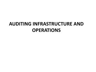 AUDITING INFRASTRUCTURE AND OPERATIONS