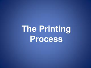 The Printing  Process