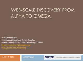 Web-Scale Discovery from Alpha to Omega