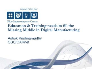 Education & Training needs to fill the Missing Middle in Digital Manufacturing