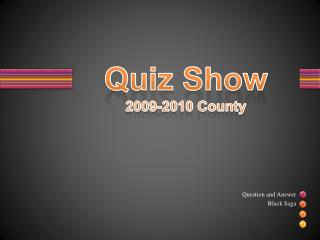 Quiz Show 2009-2010 County