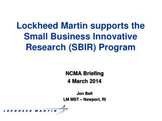 Lockheed Martin supports the Small Business Innovative Research (SBIR) Program