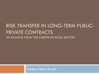 Risk transfer in long-term public-private contracts an example from the European road sector