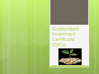 Guaranteed Investment Certificate (GICs)