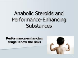 Anabolic Steroids and Performance-Enhancing Substances