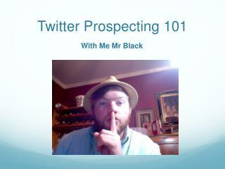 Twitter Prospecting 101