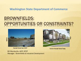 Brownfields:  Opportunities or constraints?