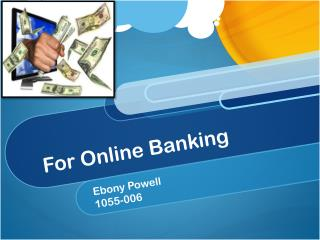 For Online Banking