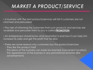 MARKET A PRODUCT/SERVICE