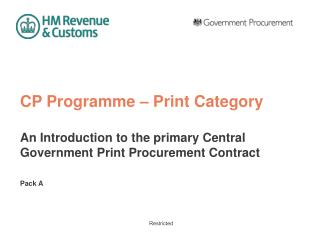 CP Programme – Print Category An Introduction to the primary Central Government Print Procurement Contract Pack A