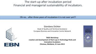 The start-up after incubation  period Financial  and managerial sustainability of incubators.