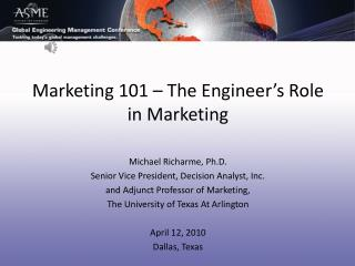 Marketing 101 � The Engineer�s Role in  Marketing